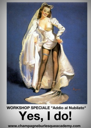 "Addio al Nubilato Burlesque: ""Yes, Ido!"""