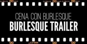 """Cena con Burlesque """"Burlesque Trailer"""" 12 Ottobre presso Ca'Bianca, Milano"""